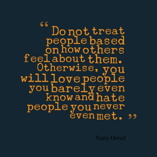 How you treat people